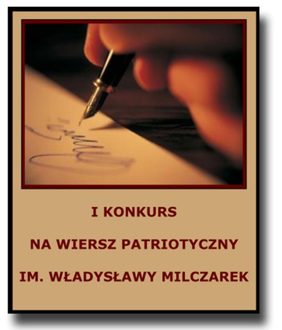 I Konkurs Na Wiersz Patriotyczny Im Władysławy Milczarek